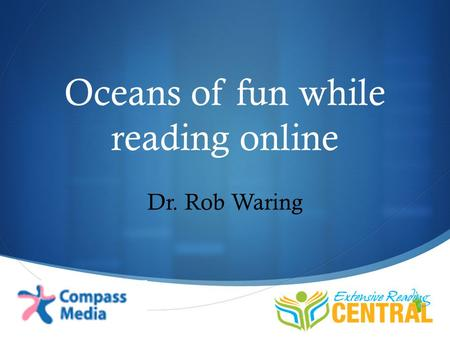  Oceans of fun while reading online Dr. Rob Waring.