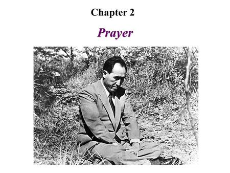 Prayer Chapter 2. A. Purpose of Prayer 1)Separation from Satan 2)Restoration of a heartistic relationship with God 3)Accomplishment of the purpose of.