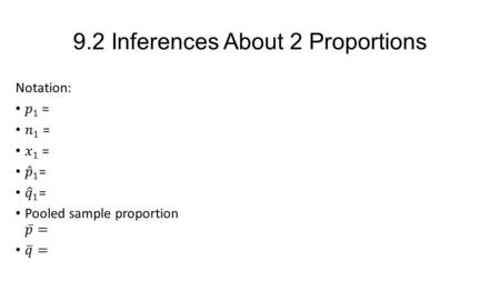 9.2 Inferences About 2 Proportions