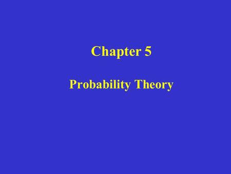 Chapter 5 Probability Theory. Rule 1 : The probability P(A) of any event A satisfies 0 < P(A) < 1 Rule 2 : If S is the sample space in a probability model,