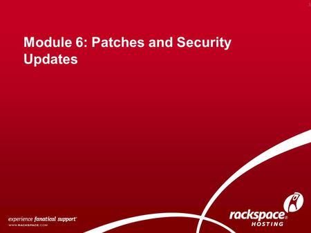 Module 6: Patches and Security Updates 1. Overview Installing Patches and Security Updates Recent patches and security updates for IIS Recent patches.
