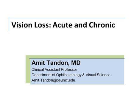 Vision Loss: Acute and Chronic