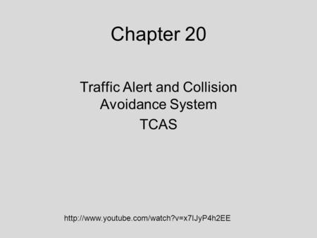 Chapter 20 Traffic Alert and Collision Avoidance System TCAS