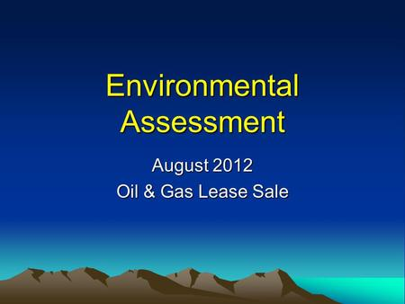 Environmental Assessment August 2012 Oil & Gas Lease Sale.