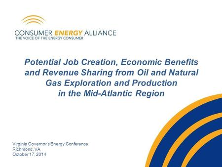 Potential Job Creation, Economic Benefits and Revenue Sharing from Oil and Natural Gas Exploration and Production in the Mid-Atlantic Region Virginia Governor's.