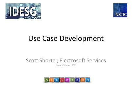 Use Case Development Scott Shorter, Electrosoft Services January/February 2013.