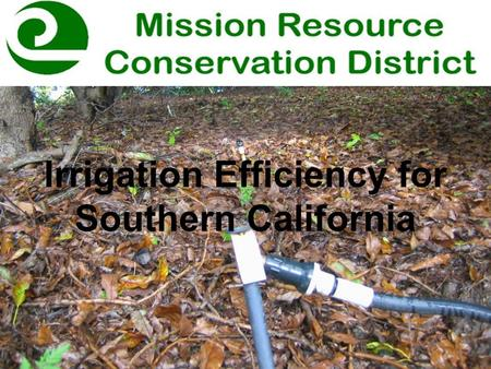 Irrigation Efficiency for Southern California.