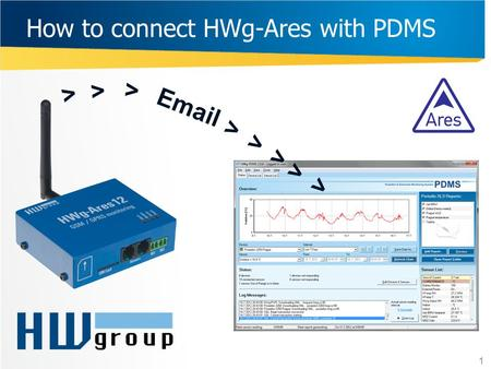 How to connect HWg-Ares with PDMS 1 > > > Email > > > > >