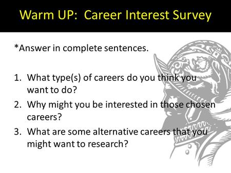 Warm UP: Career Interest Survey