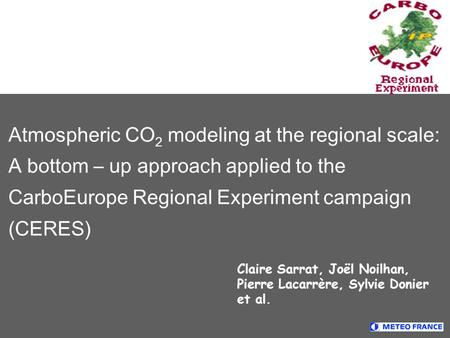 Claire Sarrat, Joël Noilhan, Pierre Lacarrère, Sylvie Donier et al. Atmospheric CO 2 modeling at the regional scale: A bottom – up approach applied to.