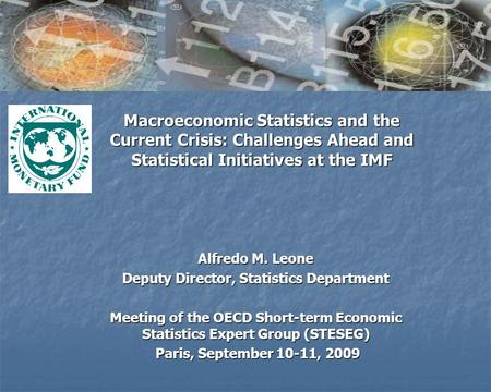 Macroeconomic Statistics and the Current Crisis: Challenges Ahead and Statistical Initiatives at the IMF Macroeconomic Statistics and the Current Crisis: