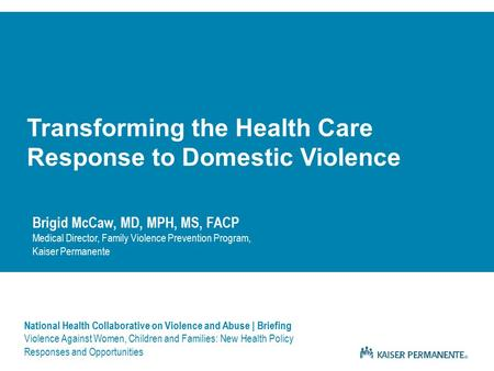 National Health Collaborative on Violence and Abuse | Briefing Violence Against Women, Children and Families: New Health Policy Responses and Opportunities.