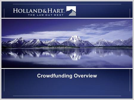 Crowdfunding Overview. Investor Protection vs Capital Raising.