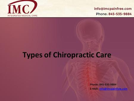 Types of Chiropractic Care Phone: 845-535-9884