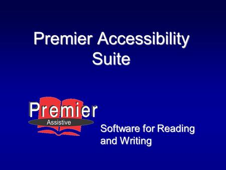 Premier Accessibility Suite Software for Reading and Writing.