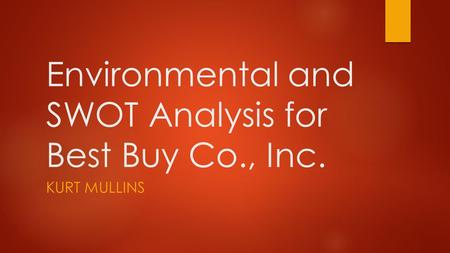Environmental and SWOT Analysis for Best Buy Co., Inc.