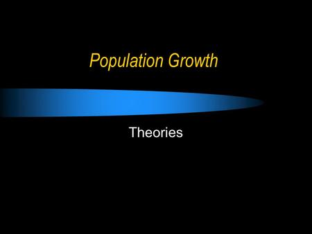 Population Growth Theories.