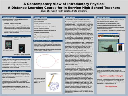 POSTER TEMPLATE BY: www.PosterPresentations.com A Contemporary View of Introductory Physics: A Distance Learning Course for In-Service High School Teachers.