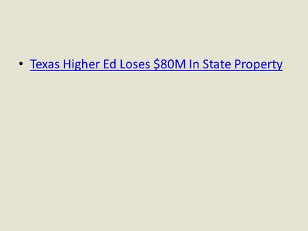 Texas Higher Ed Loses $80M In State Property. The University of Texas at San Antonio Inventory: Palm/Scanner Usage Class DE 675 INITIAL 2011 - 2012 Presented.