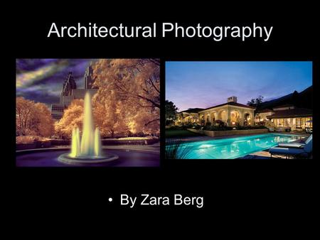 Architectural Photography By Zara Berg. What is it?? Is broadly known to be the idea of taking photos of the interior and exterior of a building or more.