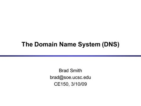 The Domain Name System (DNS)