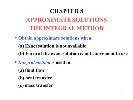 CHAPTER 8 APPROXIMATE SOLUTIONS THE INTEGRAL METHOD