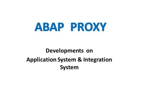 Developments on Application System & Integration System.