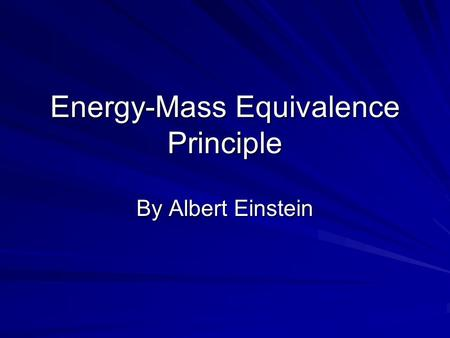 Energy-Mass Equivalence Principle By Albert Einstein.