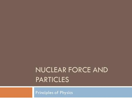 Nuclear Force and Particles