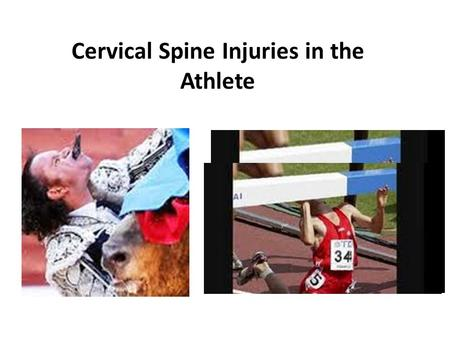 Cervical Spine Injuries in the Athlete. Key Points If the space available for the spinal cord is reduced because of a narrow canal, an athlete is at greater.