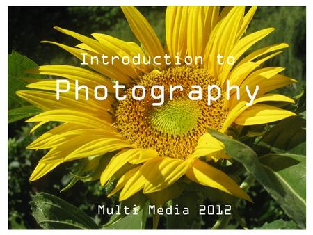 Introduction to Photography Multi Media 2012. Rule Of Thirds The Rule Of Thirds is based on the fact that the eye is naturally drawn to a point about.