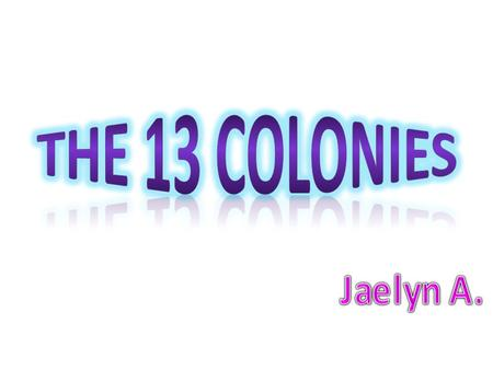 The 13 Colonies Jaelyn A..