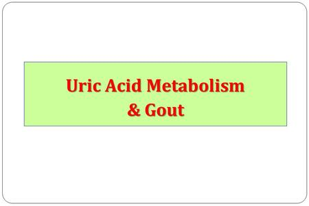 Uric Acid Metabolism & Gout. Nucleic Acids Mononucleotide Base + Sugar + Phosphoric Acid Base: Purine or Pyrimidine Polynucleotide (DNA or RNA) Mononucleotides.