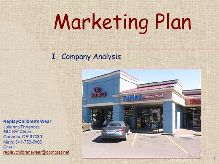 Marketing Plan I. Company Analysis 8/8/2015 1 Replay Children's Wear Julianna Thoennes 952 NW Circle Corvallis, OR 97330 Main: 541-753-6903