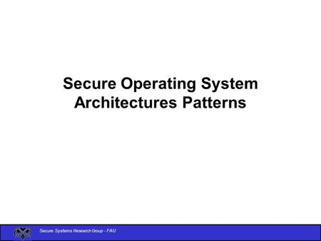 Secure Operating System Architectures Patterns