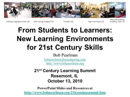 From Students to Learners: New Learning Environments for 21st Century Skills <strong>PowerPoint</strong> Slides and Resources at