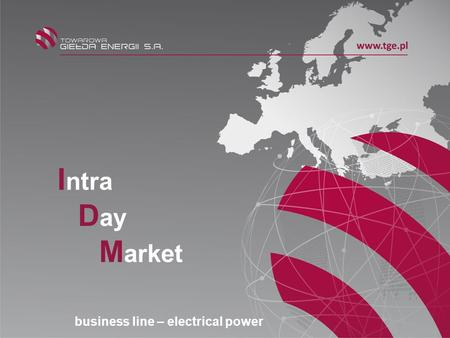 I ntra D ay M arket business line – electrical power.