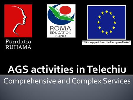 AGS activities in Telechiu Comprehensive and Complex Services.