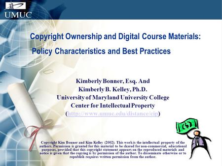Policy Characteristics and Best Practices Kimberly Bonner, Esq. And Kimberly B. Kelley, Ph.D. University of Maryland University College Center for Intellectual.