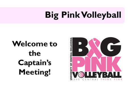 Welcome to the Captain's Meeting! Big Pink Volleyball.