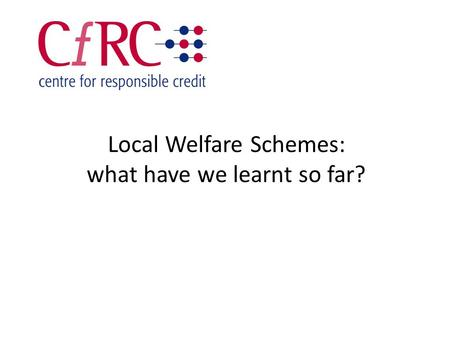 Local Welfare Schemes: what have we learnt so far?