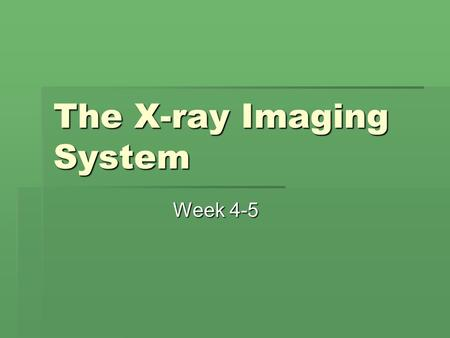 The X-ray Imaging System