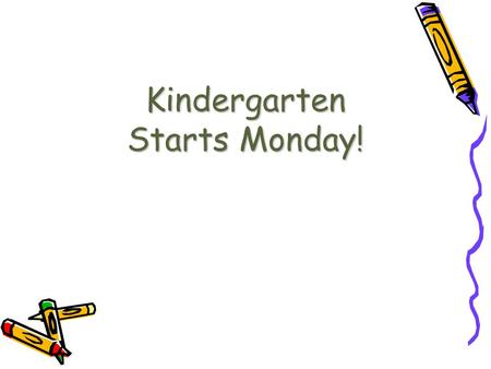 Kindergarten Starts Monday!. Welcome! Mrs. Fleckenstein – Room 1 Mrs. Wilson – Room 2.