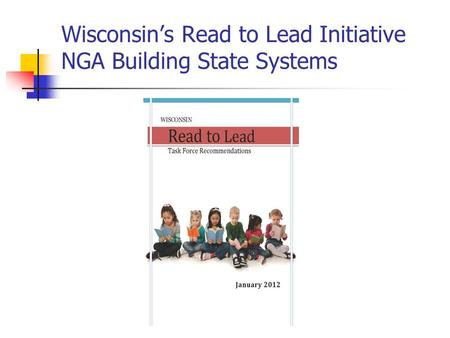 Wisconsin's Read to Lead Initiative NGA Building State Systems.