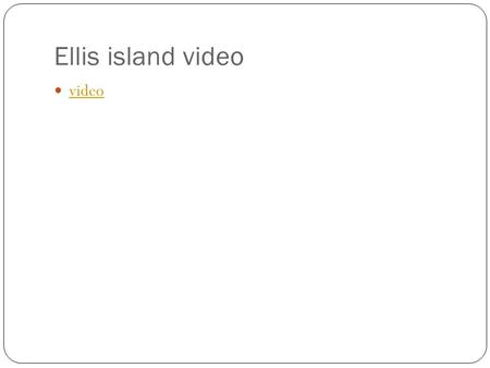 Ellis island video video. Ellis Island interactive site site.