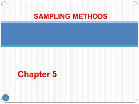 SAMPLING METHODS Chapter 5.