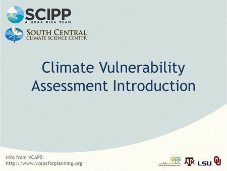 Climate Vulnerability Assessment Introduction Info from VCAPS: