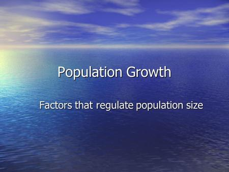 Factors that regulate population size