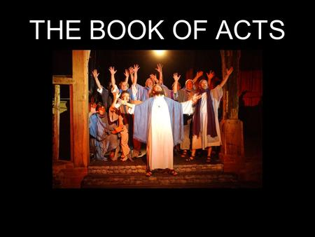 THE BOOK OF ACTS. ACTS CHAPTER TWO THE FULFILLMENT OF THE PROMISE Previous SlideNext Slide.