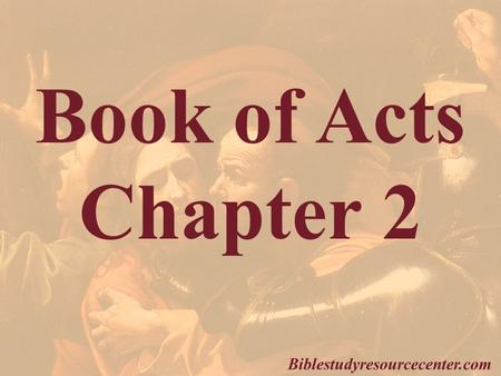 Book of Acts Chapter 2 Biblestudyresourcecenter.com